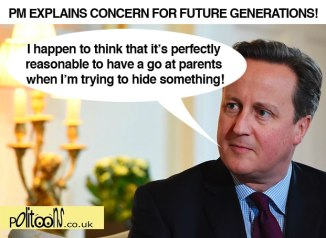 "pm explains concern for future generations: ""I hapen to think that it's perfectly reasonable for me to have a go at parents wehn I'm trying to hide something!"