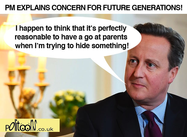 """pm explains concern for future generations: """"I hapen to think that it's perfectly reasonable for me to have a go at parents wehn I'm trying to hide something!"""